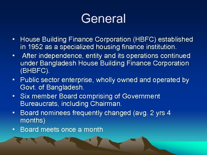 General • House Building Finance Corporation (HBFC) established in 1952 as a specialized housing