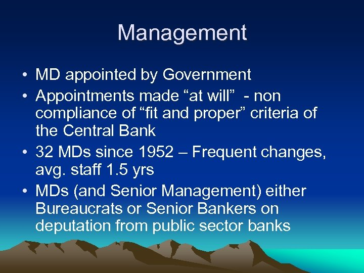 """Management • MD appointed by Government • Appointments made """"at will"""" - non compliance"""