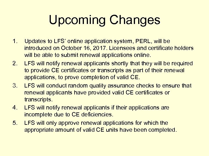 Upcoming Changes 1. 2. 3. 4. 5. Updates to LFS' online application system, PERL,