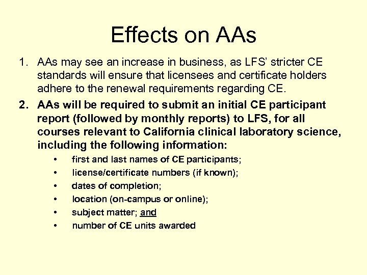 Effects on AAs 1. AAs may see an increase in business, as LFS' stricter