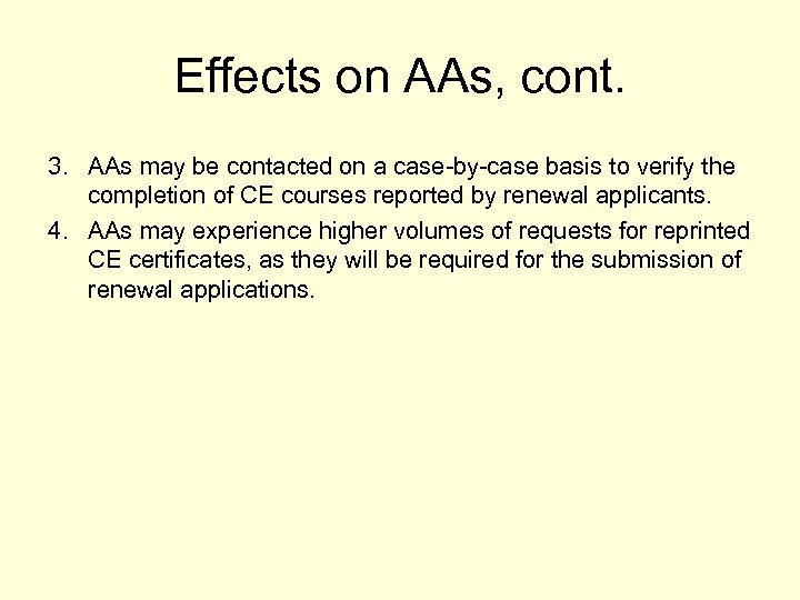 Effects on AAs, cont. 3. AAs may be contacted on a case-by-case basis to