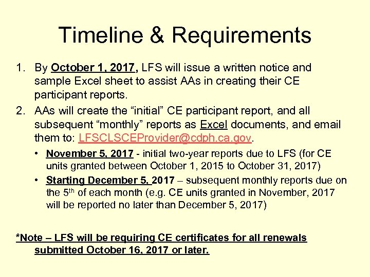 Timeline & Requirements 1. By October 1, 2017, LFS will issue a written notice