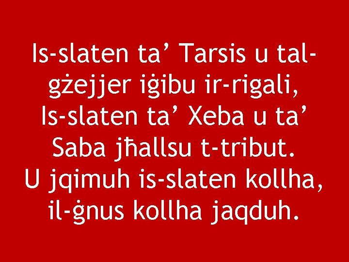 Is-slaten ta' Tarsis u talgżejjer iġibu ir-rigali, Is-slaten ta' Xeba u ta' Saba jħallsu