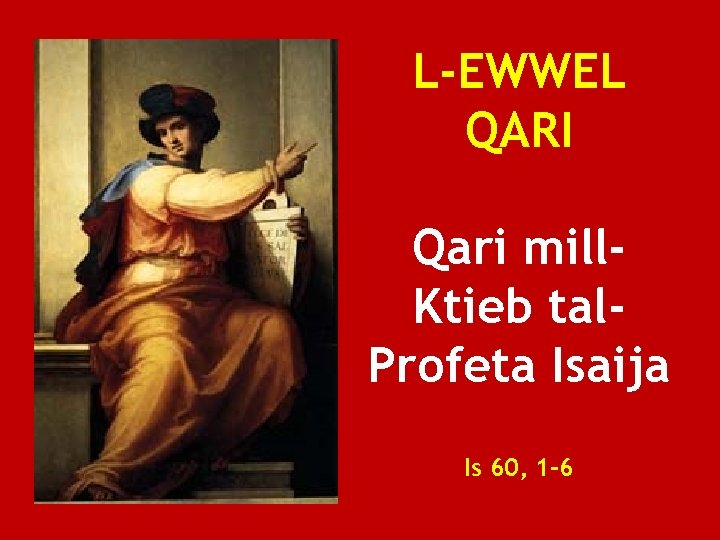 L-EWWEL QARI Qari mill. Ktieb tal. Profeta Isaija Is 60, 1 -6