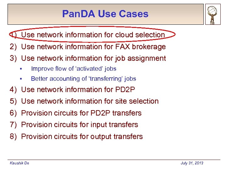 Pan. DA Use Cases 1) Use network information for cloud selection 2) Use network