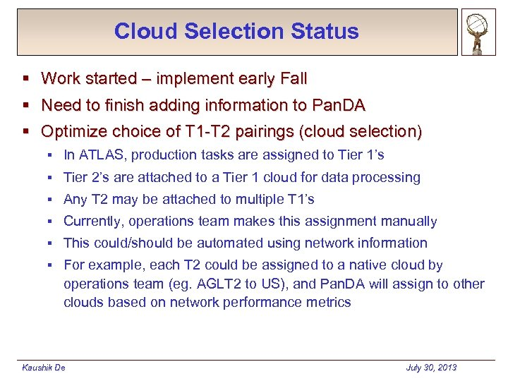 Cloud Selection Status § Work started – implement early Fall § Need to finish