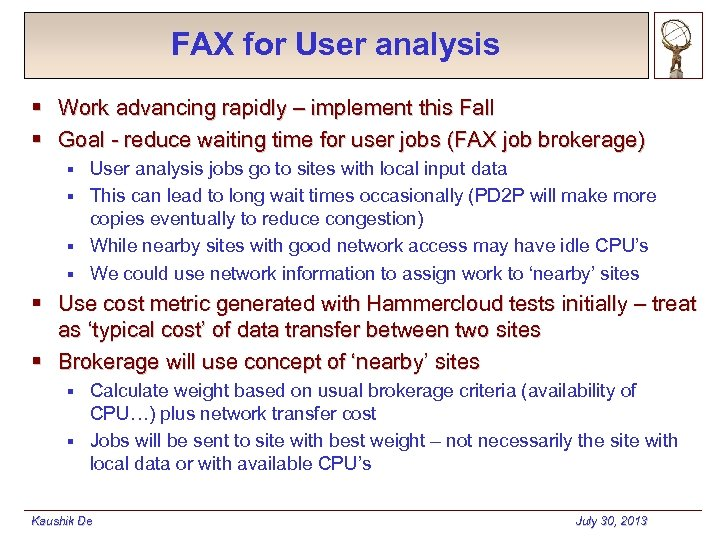 FAX for User analysis § Work advancing rapidly – implement this Fall § Goal