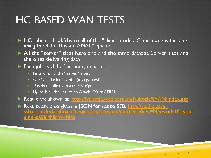 "HC BASED WAN TESTS HC submits 1 job/day to all of the ""client"" nodes."