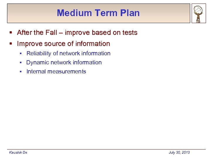 Medium Term Plan § After the Fall – improve based on tests § Improve