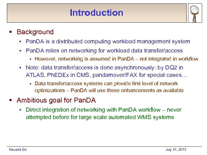 Introduction § Background § Pan. DA is a distributed computing workload management system §