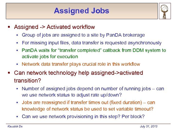 Assigned Jobs § Assigned -> Activated workflow § Group of jobs are assigned to