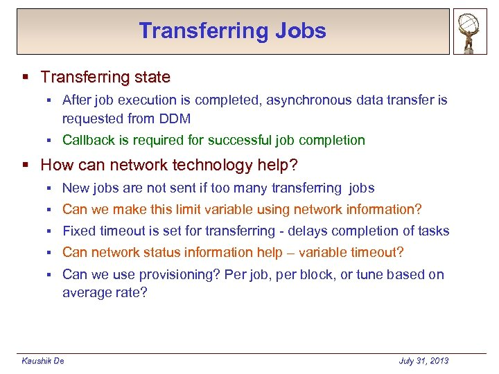 Transferring Jobs § Transferring state § After job execution is completed, asynchronous data transfer
