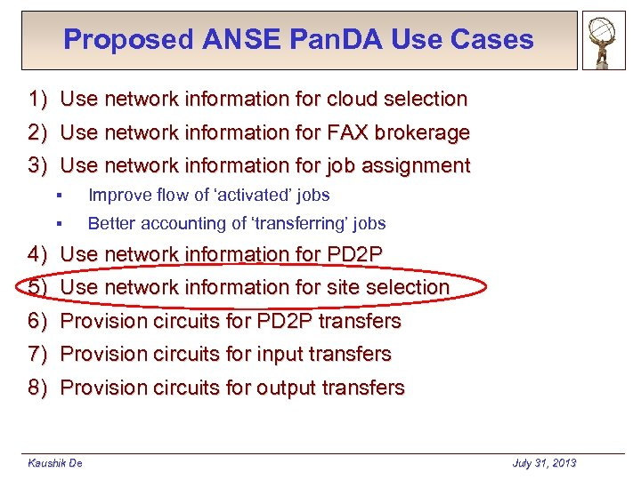 Proposed ANSE Pan. DA Use Cases 1) Use network information for cloud selection 2)