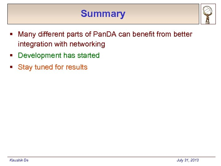 Summary § Many different parts of Pan. DA can benefit from better integration with