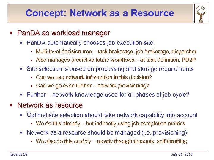 Concept: Network as a Resource § Pan. DA as workload manager § Pan. DA