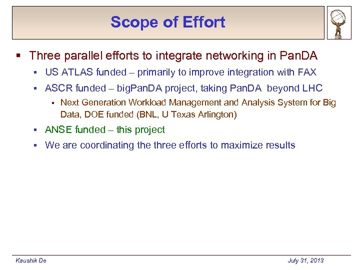 Scope of Effort § Three parallel efforts to integrate networking in Pan. DA §