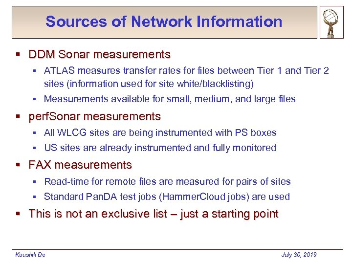 Sources of Network Information § DDM Sonar measurements § ATLAS measures transfer rates for
