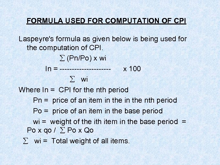 FORMULA USED FOR COMPUTATION OF CPI Laspeyre's formula as given below is being used