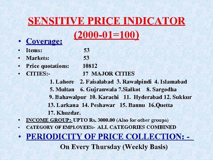 SENSITIVE PRICE INDICATOR (2000 -01=100) • Coverage: • • Items: 53 Markets: 53 Price