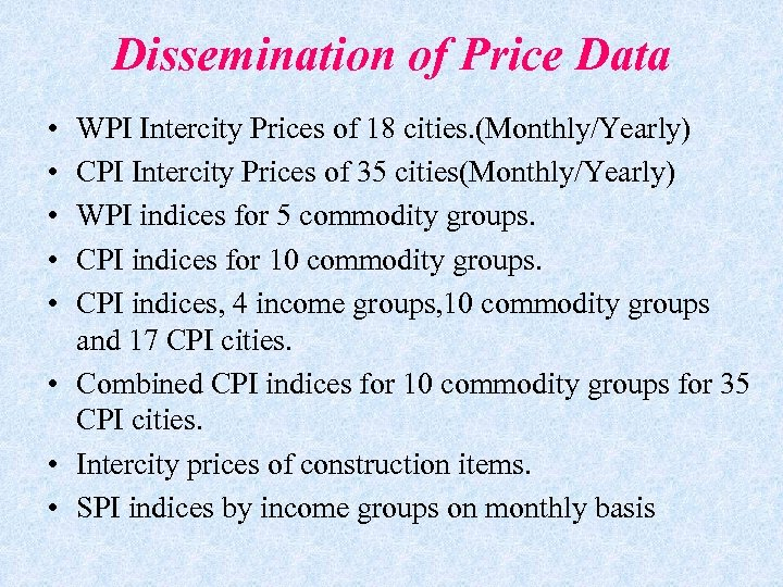 Dissemination of Price Data • • • WPI Intercity Prices of 18 cities. (Monthly/Yearly)