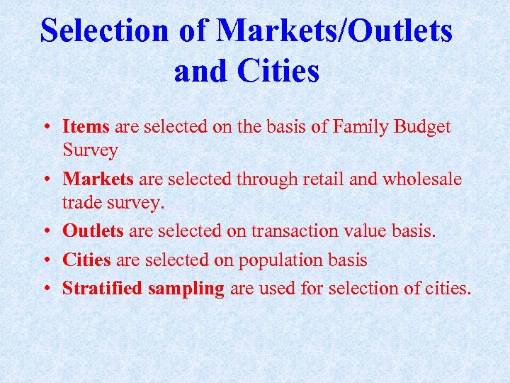 Selection of Markets/Outlets and Cities • Items are selected on the basis of Family