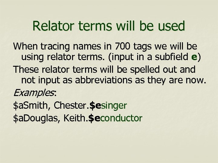 Relator terms will be used When tracing names in 700 tags we will be