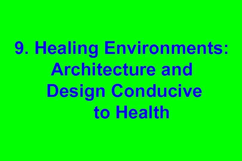 9. Healing Environments: Architecture and Design Conducive to Health
