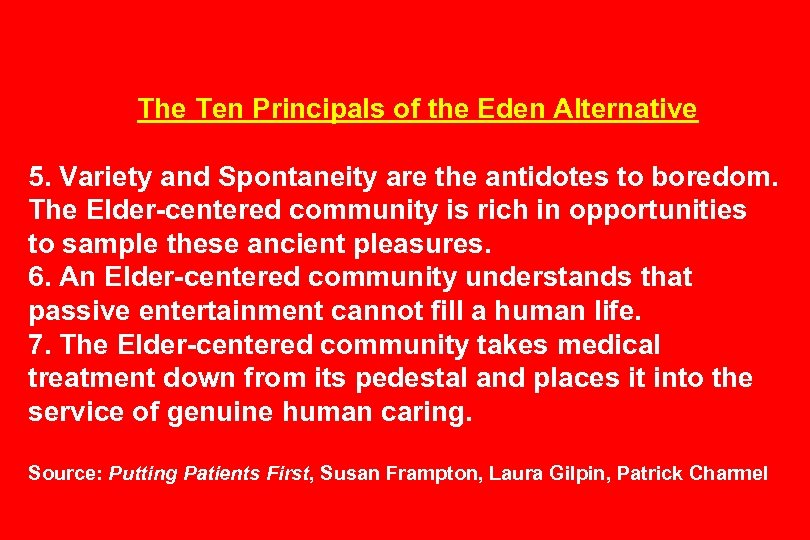 The Ten Principals of the Eden Alternative 5. Variety and Spontaneity are the antidotes