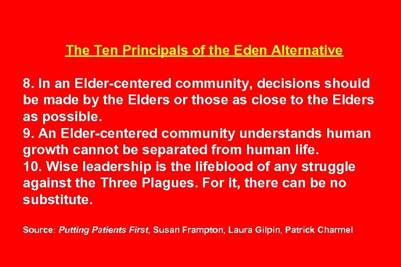 The Ten Principals of the Eden Alternative 8. In an Elder-centered community, decisions should