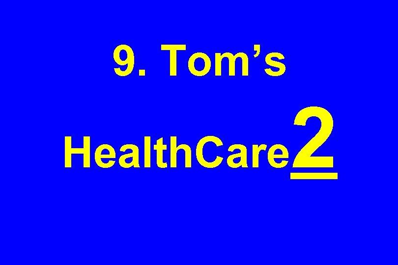 9. Tom's Health. Care 2