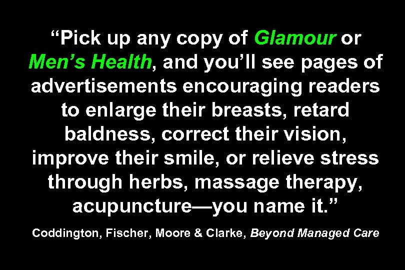 """Pick up any copy of Glamour or Men's Health, and you'll see pages of"