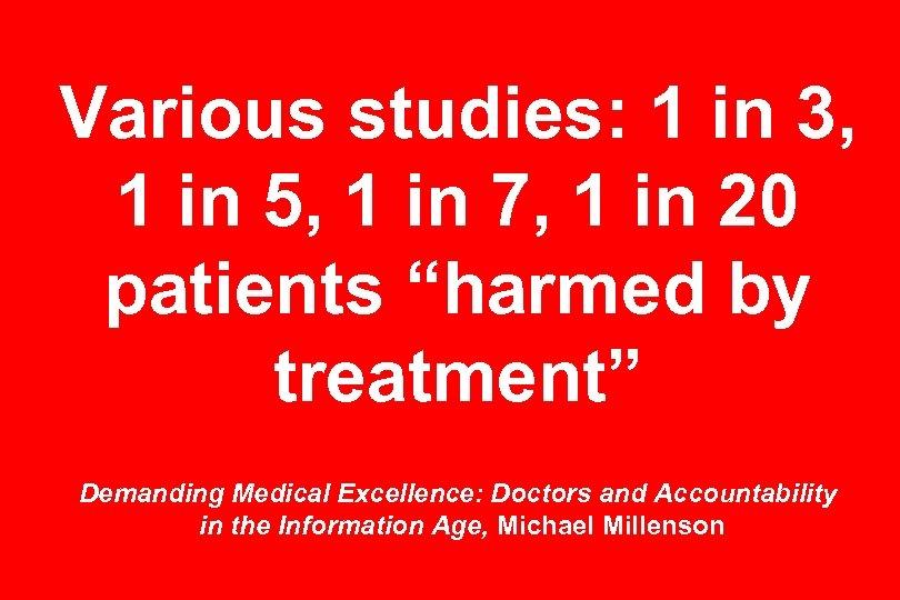 Various studies: 1 in 3, 1 in 5, 1 in 7, 1 in 20