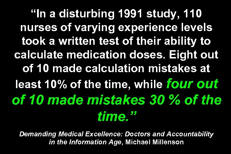 """In a disturbing 1991 study, 110 nurses of varying experience levels took a written"