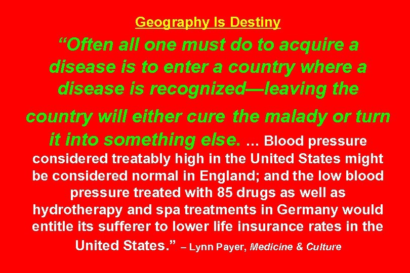 "Geography Is Destiny ""Often all one must do to acquire a disease is to"