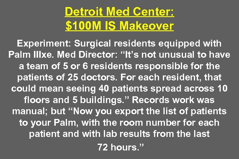 Detroit Med Center: $100 M IS Makeover Experiment: Surgical residents equipped with Palm IIIxe.