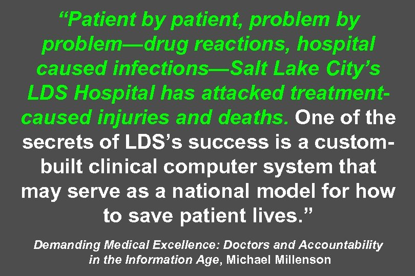 """Patient by patient, problem by problem—drug reactions, hospital caused infections—Salt Lake City's LDS Hospital"