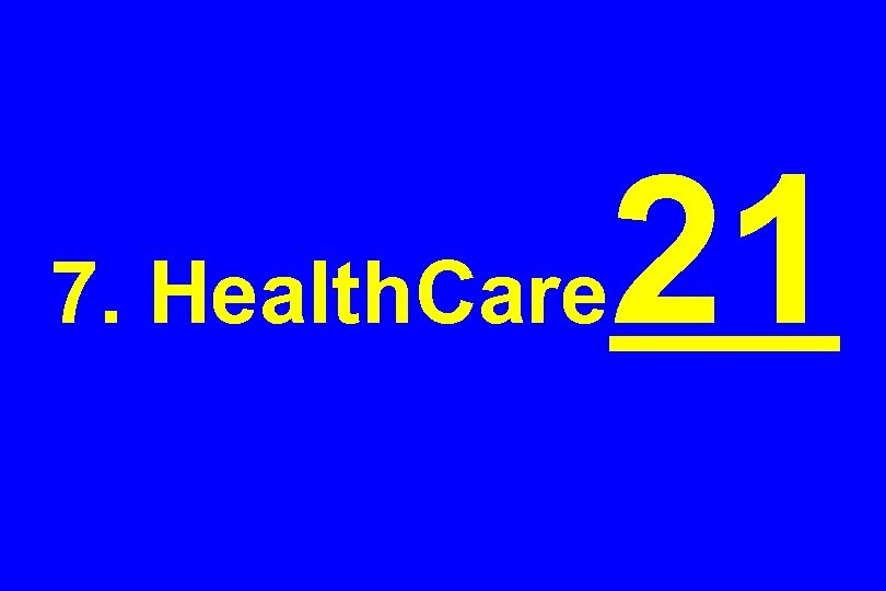 7. Health. Care 21