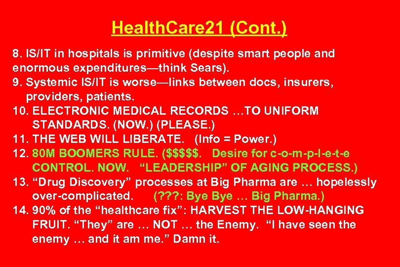Health. Care 21 (Cont. ) 8. IS/IT in hospitals is primitive (despite smart people