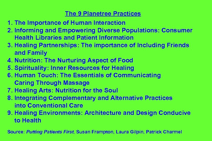 The 9 Planetree Practices 1. The Importance of Human Interaction 2. Informing and Empowering
