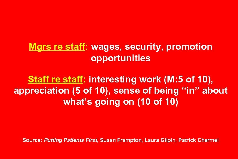 Mgrs re staff: wages, security, promotion opportunities Staff re staff: interesting work (M: 5