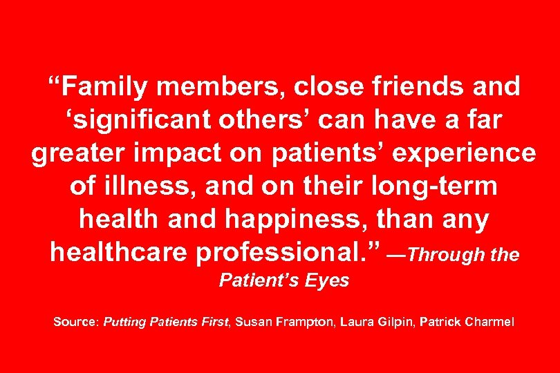 """Family members, close friends and 'significant others' can have a far greater impact on"