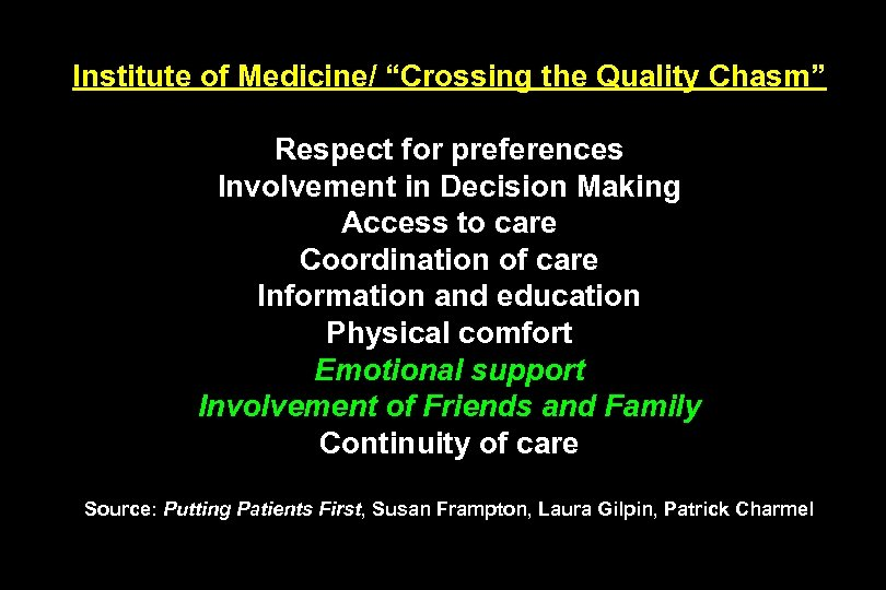 "Institute of Medicine/ ""Crossing the Quality Chasm"" Respect for preferences Involvement in Decision Making"