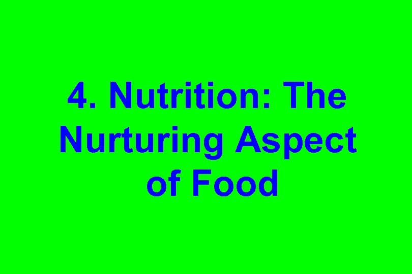 4. Nutrition: The Nurturing Aspect of Food