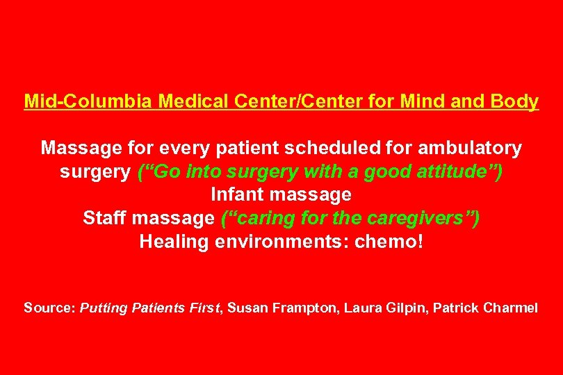 Mid-Columbia Medical Center/Center for Mind and Body Massage for every patient scheduled for ambulatory