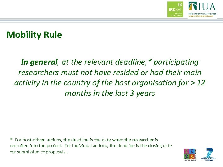 Mobility Rule In general, at the relevant deadline, * participating researchers must not have