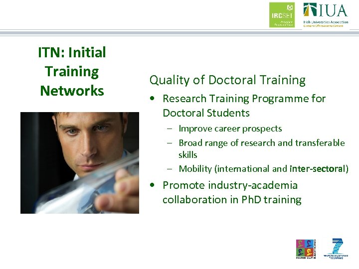 ITN: Initial Training Networks Quality of Doctoral Training • Research Training Programme for Doctoral
