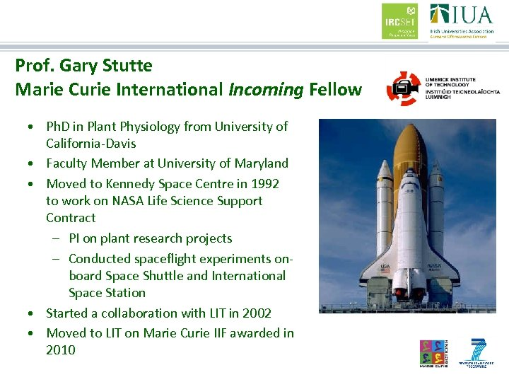 Prof. Gary Stutte Marie Curie International Incoming Fellow • Ph. D in Plant Physiology