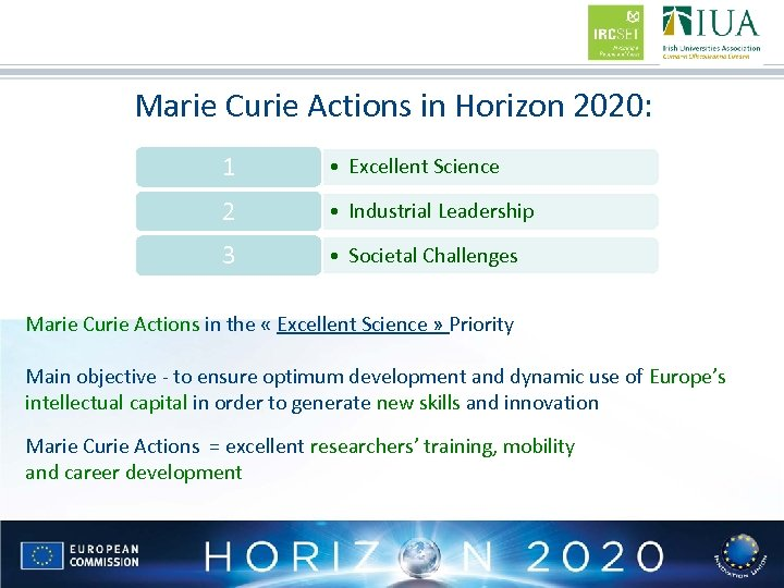 Marie Curie Actions in Horizon 2020: 1 • Excellent Science 2 • Industrial Leadership