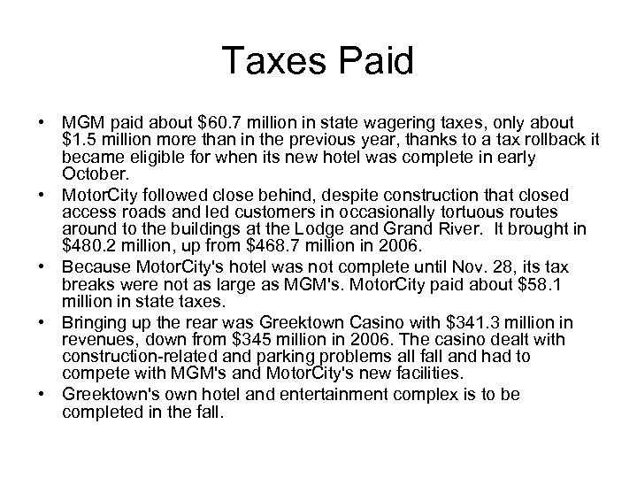 Taxes Paid • MGM paid about $60. 7 million in state wagering taxes, only