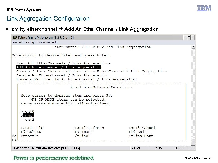 IBM Power Systems Link Aggregation Configuration § smitty etherchannel Add An Ether. Channel /
